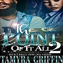 The Point Of It All 2 (Volume 2) Audiobook by Tamyra Griffin Narrated by Cee Scott