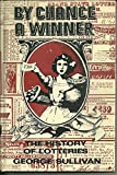 By Chance a Winner: The History of Lotteries (039606499X) by Sullivan, George