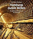 Hamburgs dunkle Welten. Der geheimnis...
