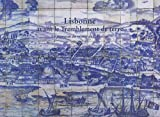 echange, troc Jérôme Münzer, Charles Dellon, Anonyme italien, Damião de Gois - Lisbonne avant le Tremblement de terre de 1755 : Le panneau (1700-1725) du musée de l'Azulejo
