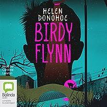 Birdy Flynn Audiobook by Helen Donohoe Narrated by Caroline Lennon