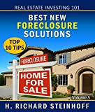 img - for Real Estate Investing 101: Best New Foreclosure Solutions, Top 10 Tips book / textbook / text book