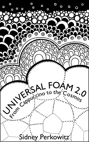 Universal Foam 2.0: From Cappuccino to the Cosmos PDF