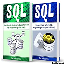 Sql: 2 Books in 1 - The Ultimate Beginner's Guide to Learn SQL Programming Effectively & Tips and Tricks to Learn SQL Programming Audiobook by Daniel Jones Narrated by Pete Beretta