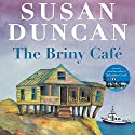 The Briny Café Audiobook by Susan Duncan Narrated by India Plum