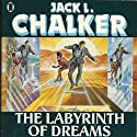 The Labyrinth of Dreams: G.O.D. Inc., Book 1 (       UNABRIDGED) by Jack L. Chalker Narrated by Darren Stephens
