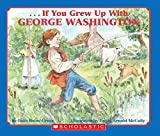 img - for [(If You Grew Up with George Washington)] [By (author) Ruth Belov Gross ] published on (January, 1993) book / textbook / text book