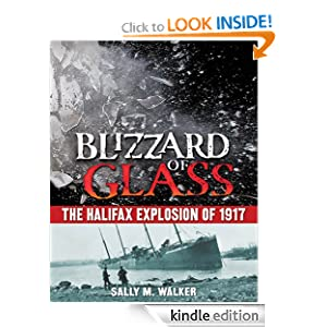 Blizzard of Glass: The Halifax Explosion of 1917 [Kindle Edition]