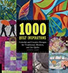1000 Quilt Inspirations: Colorful and...