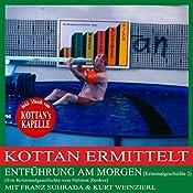 Entführung am Morgen (Kottan ermittelt - Kriminalgeschichte 2) | Helmut Zenker