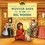 Winter Days in the Big Woods (My First Little House Books) (0060230223) by Wilder, Laura Ingalls