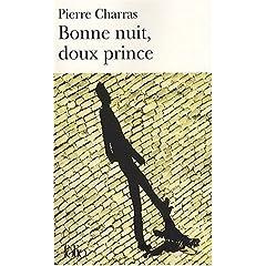 Bonne nuit, doux prince - Pierre Charras