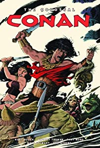 The Colossal Conan by Kurt Busiek, Timothy Truman, Mike Mignola and Philip Simon