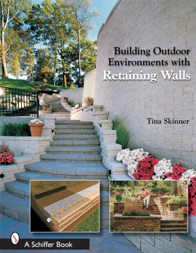 Building Outdoor Environments with Retaining Walls - Schiffer Publishing - 0764325426 - ISBN:0764325426