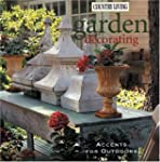Country Living Garden Decorating: Acc...