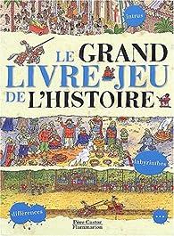 Le Grand Livre Jeu De L Histoire Jeanne Petit Babelio