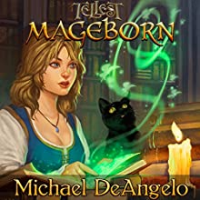 Mageborn: Tales of Tellest, Book 1 (       UNABRIDGED) by Michael DeAngelo Narrated by Mark Ryan Anderson