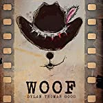 Woof | Dylan Thomas Good