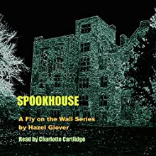 Spookhouse: A Fly on the Wall Series | Livre audio Auteur(s) : Hazel Glover Narrateur(s) : Charlotte Cartlidge