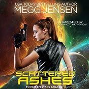 Scattered Ashes: Forsaken Stars Saga, Book 2 | Megg Jensen