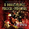 A Dragonlings' Magical Christmas: The Dragonlings of Valdier, Book 1.3 Audiobook by S. E. Smith Narrated by David Brenin