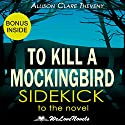 To Kill a Mockingbird: A Sidekick to the Harper Lee Novel Audiobook by Allison Clare Theveny,  WeLoveNovels Narrated by Erin Fossa
