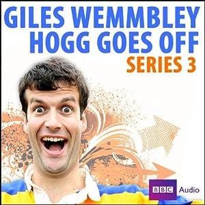 Giles Wemmbley Hogg Goes Off: Series 3 | [Marcus Brigstocke]