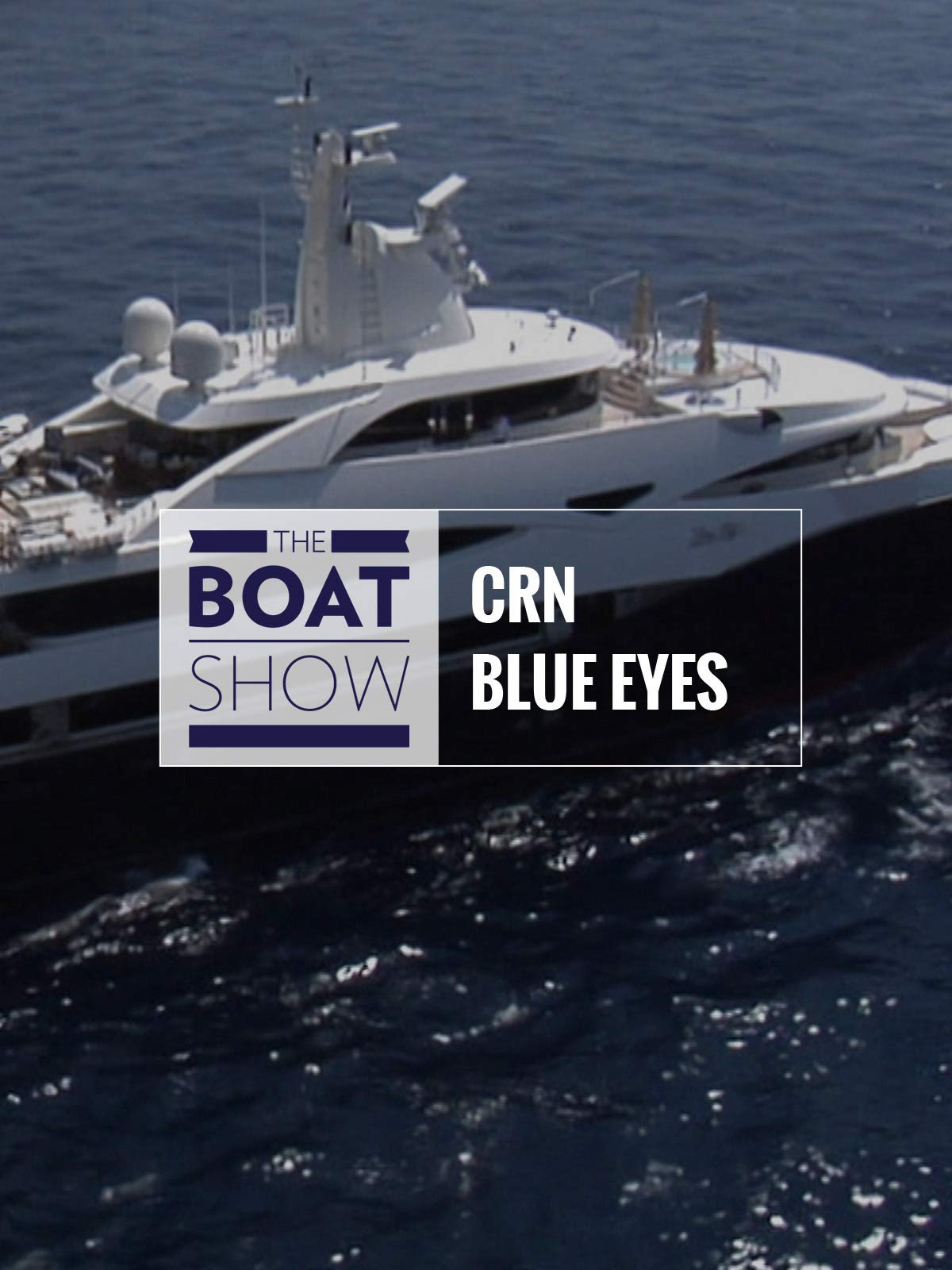 Review: CRN Blue Eyes - The Boat Show on Amazon Prime Video UK