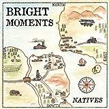 Songtexte von Bright Moments - Natives