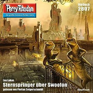 Sternspringer über Swoofon (Perry Rhodan 2807) Hörbuch