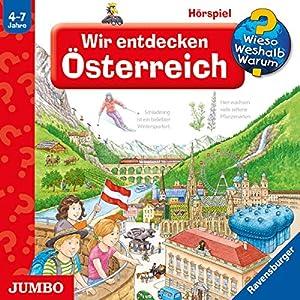 Wir entdecken Österreich (Wieso? Weshalb? Warum?) Hörspiel