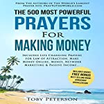 The 500 Most Powerful Prayers for Making Money: Includes Life Changing Prayers for Law of Attraction, Make Money Online, Money, Network Marketing & Passive Income | Toby Peterson,Jason Thomas