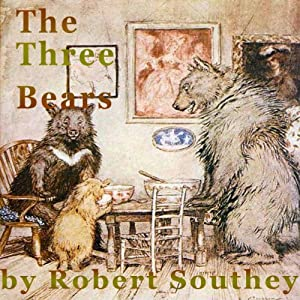 The Three Bears | [Robert Southey]