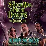 Shadow War of the Night Dragons, Book One: The Dead City: Prologue: A Tor.com Original | John Scalzi