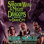 Shadow War of the Night Dragons, Book One: The Dead City: Prologue: A Tor.com Original | [John Scalzi]