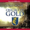 Crucible of Gold: Temeraire, Book 7 Audiobook by Naomi Novik Narrated by Simon Vance