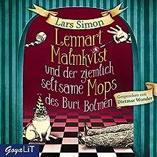 Lennart Malmkvist und der ziemlich seltsame Mops des Buri Bolmen Hörbuch von Lars Simon Gesprochen von: Dietmar Wunder