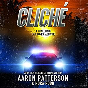 Cliche - a Thriller of Epic Foreshadowing Audiobook