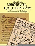 img - for Medieval Calligraphy: Its History and Technique (Lettering, Calligraphy, Typography) [Paperback] [1989] (Author) Marc Drogin book / textbook / text book