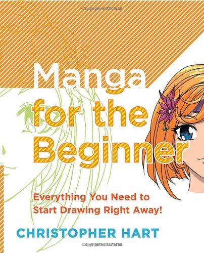 Manga for the Beginner: Everything You Need to Start Drawing Right Away!: 0