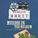 Murder in the Museum Audiobook by Simon Brett Narrated by Simon Brett