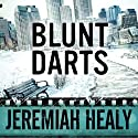 Blunt Darts: A John Cuddy Mystery, Book 1 Audiobook by Jeremiah Healy Narrated by Andy Caploe