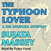 The Typhoon Lover: Rei Shimura Mysteries, Book 8 | [Sujata Massey]