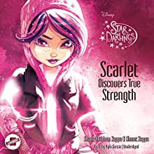 Scarlet Discovers True Strength: The Star Darlings Series, Book 5 Audiobook by Shana Muldoon Zappa, Ahmet Zappa Narrated by Kyla Garcia