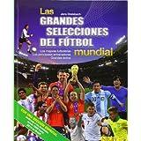 Las Grandes Selecciones Del Fútbol Mundial