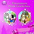 Disney - Prinzessinnen-Pferde-Geschichten: Die schönsten Prinzessinnengeschichten