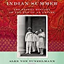 Indian Summer: The Secret History of the End of an Empire Audiobook by Alex von Tunzelmann Narrated by Nicola Barber
