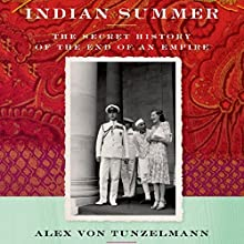 Indian Summer: The Secret History of the End of an Empire (       UNABRIDGED) by Alex von Tunzelmann Narrated by Nicola Barber
