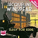 Elegy for Eddie (       UNABRIDGED) by Jacqueline Winspear Narrated by Julie Teal
