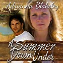 A Summer Down Under Audiobook by Adrianna Blakeley, Alison Pensy Narrated by Sherill Turner